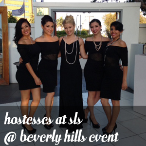 Hostesses at SLS at Beverly Hills Event