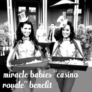 Miracle Babies Casino Royale Benefit