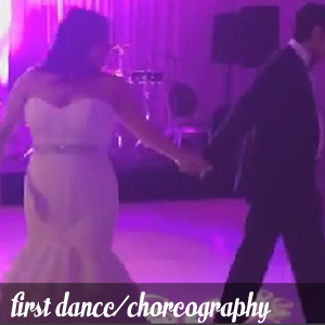 First Dance/Choreography